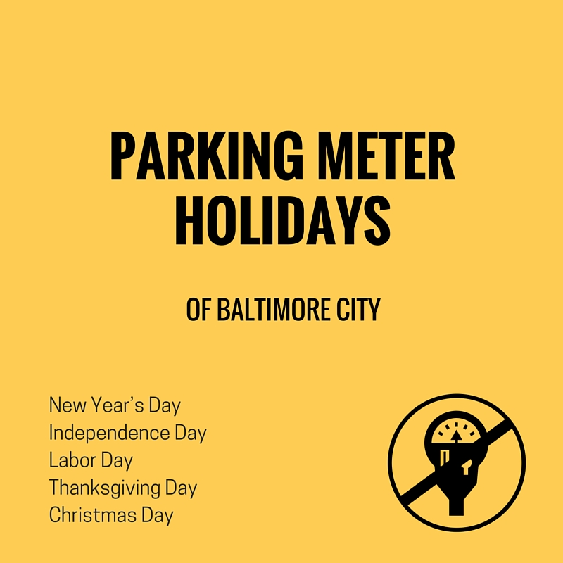 Parking Meter Holidays include New Year's Day, Independence Day, Labor Day, Thanksgiving and Christmas